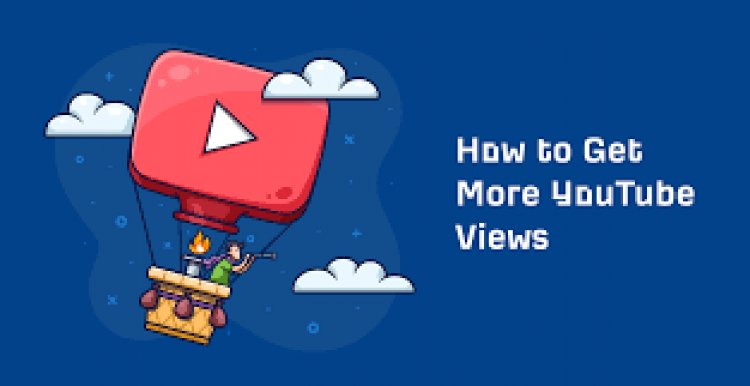 6 ways to get more video views on YouTube