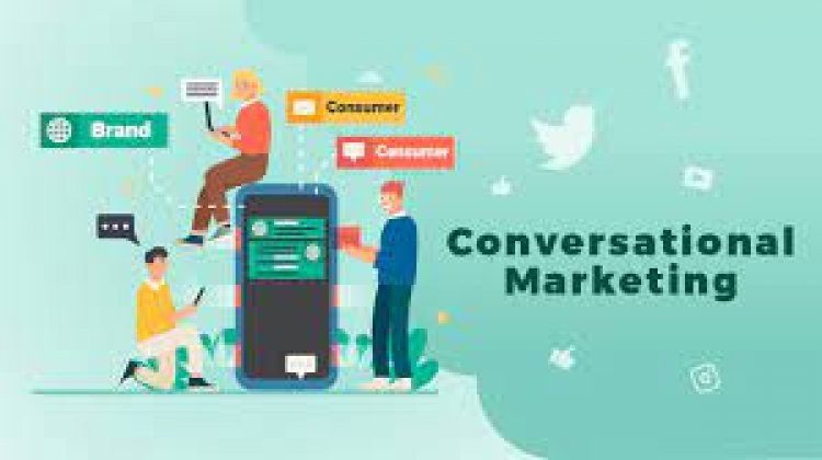 Why conversational marketing is nice for your business